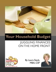 Your Household Budget - Juggling Finances on the Home Front ebook by Laura Stack