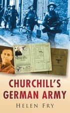 Churchill's German Army ebook by Helen Fry