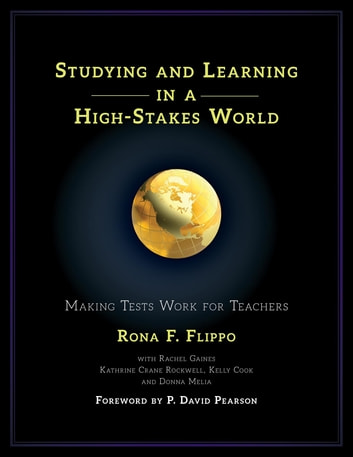 Studying and Learning in a High-Stakes World - Making Tests Work for Teachers ebook by Rona F. Flippo