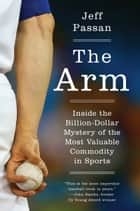 The Arm ebook by Jeff Passan