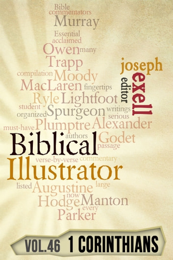 The Biblical Illustrator - Pastoral Commentary on 1 Corinthians ebook by Joseph Exell