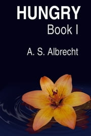 Hungry ebook by A. S. Albrecht