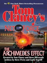 Tom Clancy's Net Forece: The Archimedes Effect ebook by Tom Clancy, Steve Pieczenik, Steve Perry,...