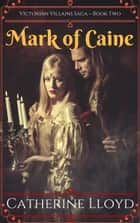 Mark of Caine - A Gothic Historical Romance ebook by Catherine Lloyd