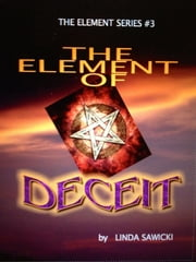 The Element of Deceit ebook by Linda Sawicki