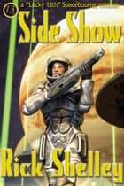 Side Show - Lucky 13th Book Two ebook by Rick Shelley