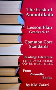 The Cask of Amontillado Common Core Standards Reading Lesson Plan ebook by KM Zafari