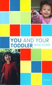 You and Your Toddler ebook by Jenny Stoker