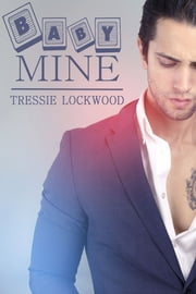 Baby Mine ebook by Tressie Lockwood