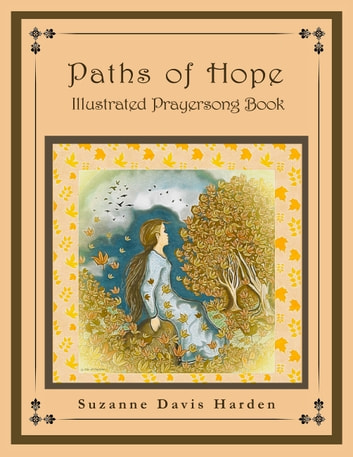 Paths of Hope - Illustrated Prayersong Book ebook by Suzanne Davis Harden
