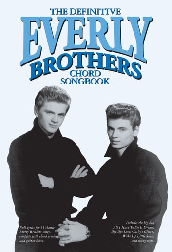 The Definitive Everly Brothers Chord Songbook Ebook By Wise