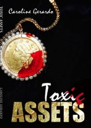 Toxic Assets ebook by Caroline Gerardo