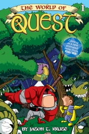 The World of Quest, Vol. 1 (Illustrated Edition) ebook by Jason T. Kruse