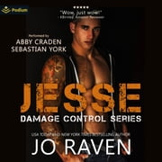 Jesse - Damage Control, Book 2 audiobook by Jo Raven