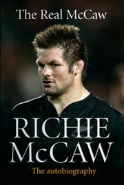 The Real McCaw - The Autobiography ebook by Richie McCaw