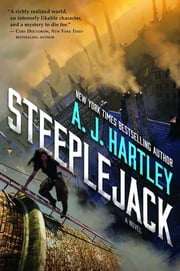 Steeplejack - A Novel ebook by A. J. Hartley