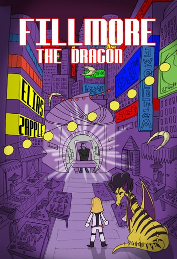 Fillmore the Dragon - Jellybean the Dragon Stories American-English Edition, #3 ebook by Elias Zapple