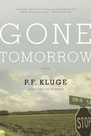 Gone Tomorrow ebook by P. F. Kluge