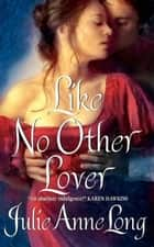 Like No Other Lover - Pennyroyal Green Series ebook by Julie Long
