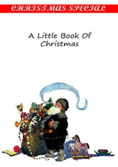 A Little Book Of Christmas [Christmas Summary Classics] ebook by John Kendrick Bangs
