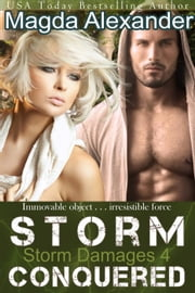 Storm Conquered - Storm Damages, #4 ebook by Magda Alexander