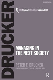 Managing in the Next Society ebook by Peter Drucker