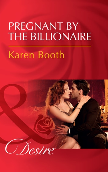 Pregnant By The Billionaire (Mills & Boon Desire) (The Locke Legacy, Book 1) ebook by Karen Booth