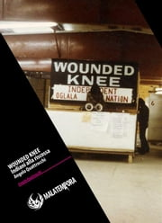 Wounded Knee - Gli indiani alla riscossa ebook by Kobo.Web.Store.Products.Fields.ContributorFieldViewModel