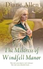 The Mistress of Windfell Manor ebook by