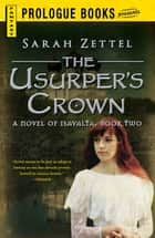 The Usurper's Crown ebook by Sarah Zettel