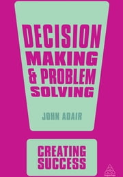 Decision Making and Problem Solving ebook by John Adair