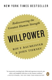 Willpower - Rediscovering the Greatest Human Strength ebook by Roy F. Baumeister, John Tierney