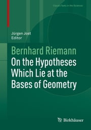 On the Hypotheses Which Lie at the Bases of Geometry ebook by Jürgen Jost,Bernhard Riemann
