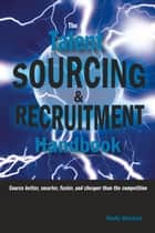 Talent Sourcing & Recruitment Handbook ebook by Shally Steckerl