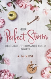 Her Perfect Storm: A Fake Relationship Romance Novel ebook by A. M. Kusi