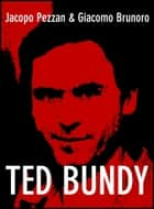 Ted Bundy ebook by Jacopo Pezzan, Giacomo Brunoro