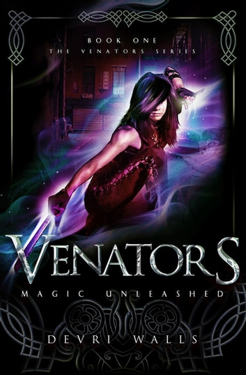 Venators: Magic Unleashed ebook by Devri Walls