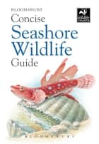 Concise Seashore Wildlife Guide ebook by Bloomsbury