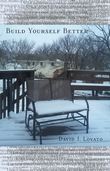Build Yourself Better ebook by David J. Lovato