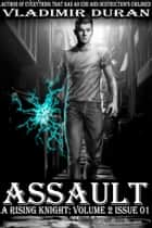 Assault - A Rising Knight: Volume 2, Issue 1 ebook by Vladimir Duran