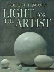 Light for the Artist ebook by Ted Seth Jacobs