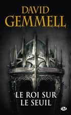 Le Roi sur le Seuil ebook by David Gemmell