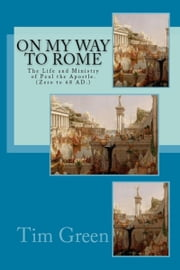 On My Way to Rome ebook by Tim Green