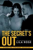 The Secret's Out ebook by Lila Rose