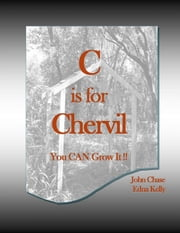 C is for Chervil ebook by John Chase