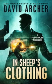 In Sheep's Clothing: A Noah Wolf Thriller ebook by Kobo.Web.Store.Products.Fields.ContributorFieldViewModel