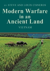 Modern Warfare in an Ancient Land - The US Army Role in Vietnam ebook by Steve and Louis Cisneros