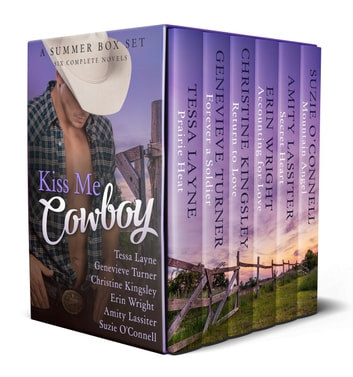 Kiss Me Cowboy - A Summer Box Set ebook by Tessa Layne,Genevieve Turner,Christine Kingsley,Erin Wright,Amity Lassiter,Suzie O'Connell