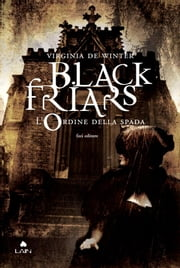 Black Friars 1. L'ordine della spada eBook by Virginia de Winter