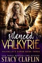 Silenced Valkyrie ebook by Stacy Claflin
